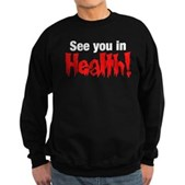 See You In Health! Sweatshirt (dark)