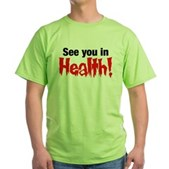 See You In Health! Green T-Shirt