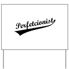 Funny Perfetcionist T-Shirts Yard Sign