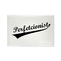 Funny Perfetcionist T-Shirts Rectangle Magnet