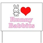 I Love Runny Babbits Yard Sign
