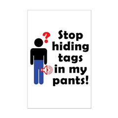 Stop Hiding Tags In My Pants! Mini Poster Print