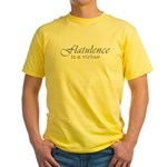Flatulence Is A Virtue Yellow T-Shirt