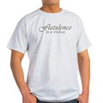 Flatulence Is A Virtue Light T-Shirt
