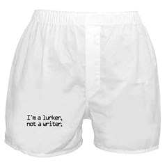I'm a Lurker, Not a Writer Boxer Shorts