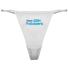I Have 100+ Followers Classic Thong