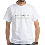 Brother of Twins White T-Shirt
