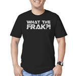 What the Frak?! Men's Fitted T-Shirt (dark)