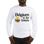 Belgium is for Beer Lovers Long Sleeve T-Shirt