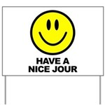 Have a Nice Jour Yard Sign