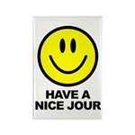 Have a Nice Jour Rectangle Magnet