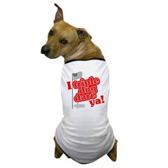 I Triple Dog Dare Ya! Dog T-Shirt