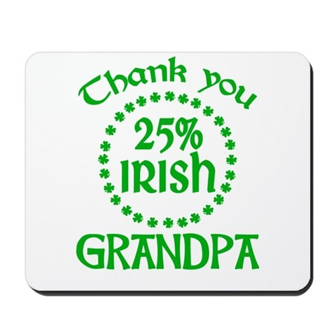 25% Irish - Grandpa Mousepad