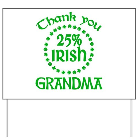 25% Irish - Grandma Yard Sign