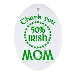 50% Irish - Thank You Mom Ornament (Oval)