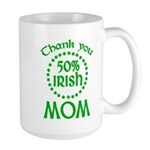 50% Irish - Thank You Mom Large Mug