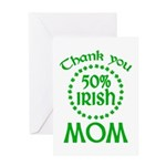 50% Irish - Mom Greeting Card