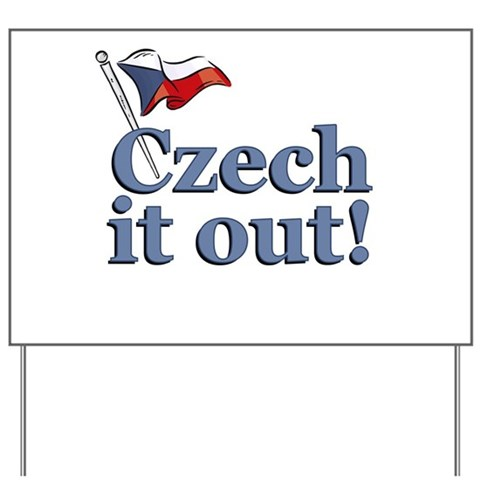 Czech It Out! Yard Sign