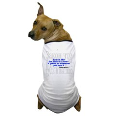 Law is like the shaft of a cart.. Dog T-Shirt