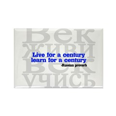 Live for a Century, Learn for a Century Rectangle Magnet