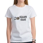 I Love Square Eggs Women's T-Shirt