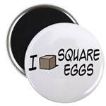 I Love Square Eggs Magnet
