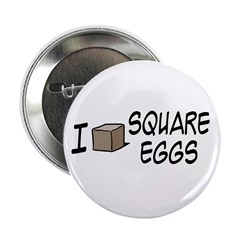 I Love Square Eggs 2.25