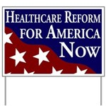 Health Care Reform Now Yard Sign