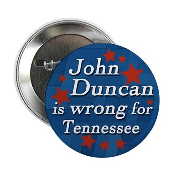John Duncan is wrong for Tennessee button
