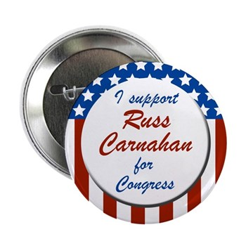 I Support Russ Carnahan Congressional Campaign Button with stars and stripes all over it.  Delish!