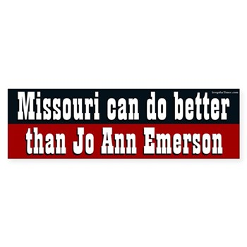 Missouri can do better than Jo Ann Emerson bumper sticker against Emerson