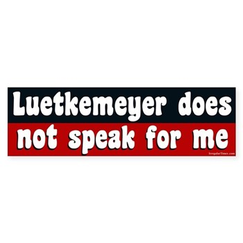 Blaine Luetkemeyer does not speak for me bumper sticker (icky poo!)