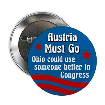 Steve Austria Must Go Campaign Button for the Congressional campaign in Ohio District 7