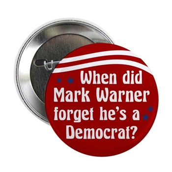 When Did Mark Warner Forget He's a Democrat? (Anti-Warner Virginia Senate campaign button)