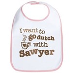I want to go dutch w/Sawyer Bib