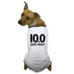 10.0 Gem Mint Dog T-Shirt