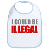I Could Be Illegal Bib