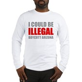 I Could Be Illegal | Boycott Arizona, fresh from Leftique, the boutique for Democrats. www.leftique.com