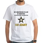 Army - Brother-in-law Serving White T-Shirt