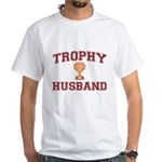 Trophy Husband White T-Shirt