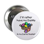 Daddy Easter Basket Button