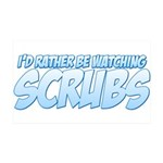 I'd Rather Be Watching Scrubs 38.5 x 24.5 Wall Peel