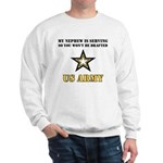 My Nephew is serving - Army Sweatshirt