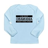 I've Got Obamania! Long Sleeve Infant T-Shirt