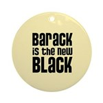Barack is the New Black Ornament (Round)