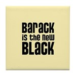 Barack is the New Black Tile Coaster