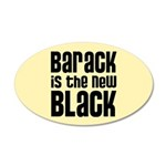 Barack is the New Black 20x12 Oval Wall Decal