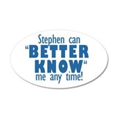 Stephen Can Better Know Me 22x14 Oval Wall Peel