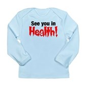 See You In Health! Long Sleeve Infant T-Shirt