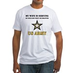 U.S. Army - My Wife is serving Fitted T-Shirt